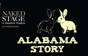 NAKED STAGE 'A Reader's Theatre': Alabama Story @ Newton Cultural Centre